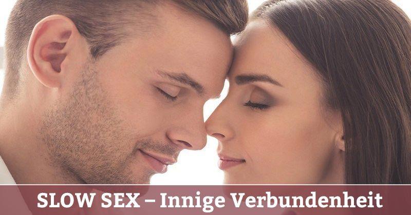 Slow Sex: Langsamer Sex bringt innige & tiefe Verbundenheit zurück