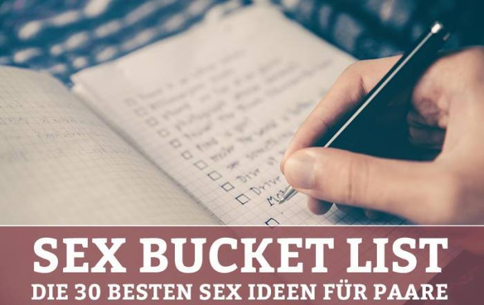 Sex Bucket List - 30 Sex Ideen für Paare