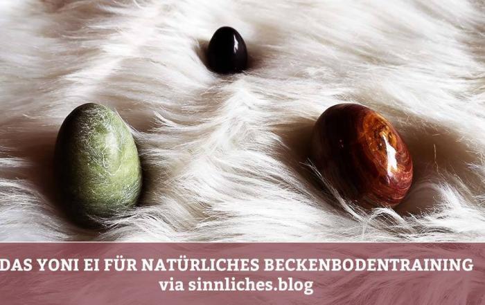 Das Yoni Ei für natürliches Beckenbodentraining gegen Beckenbodenschwäche