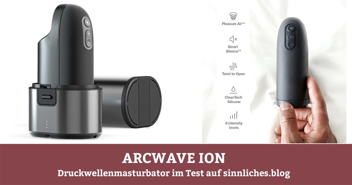 Arcwave Ion Test - Druckwellenmasturbator im Test
