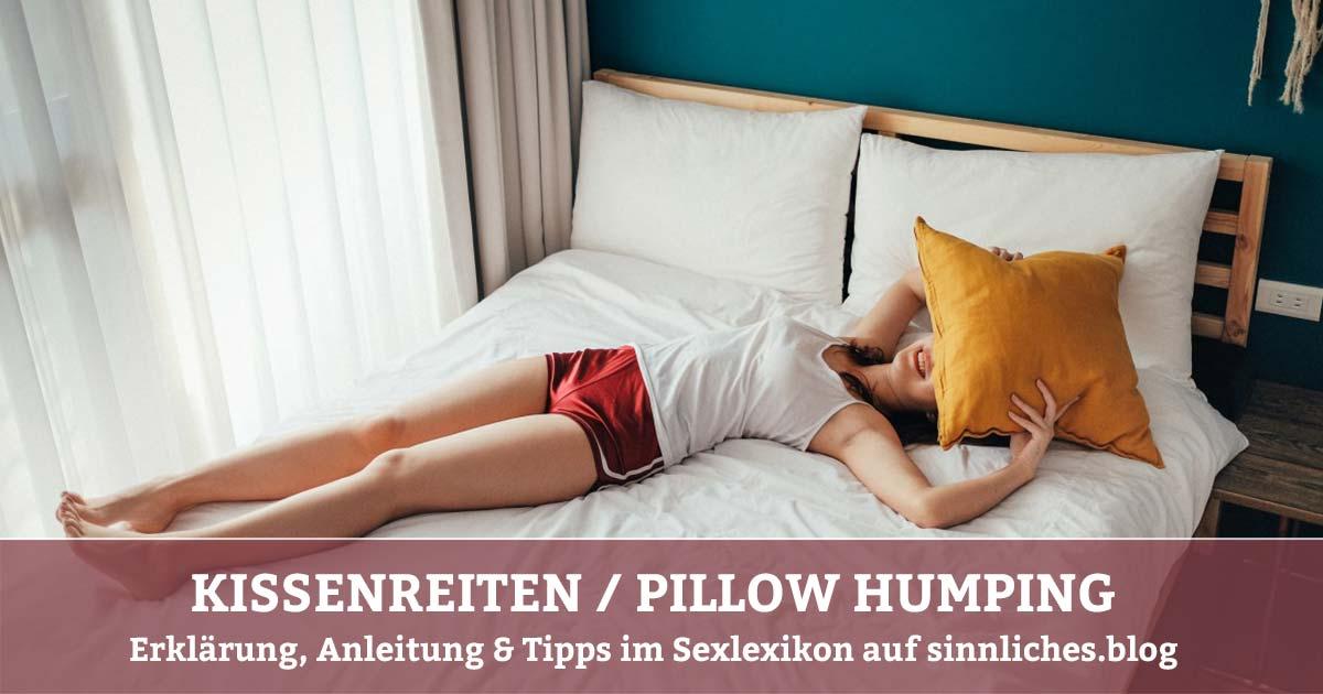 KISSENREITEN / PILLOW HUMPING Erklärung, Anleitung & Tipps